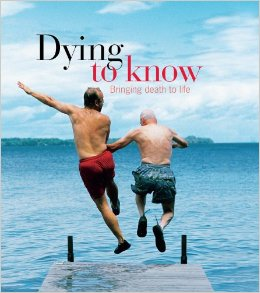 Dying To Know: Bringing death to life book cover